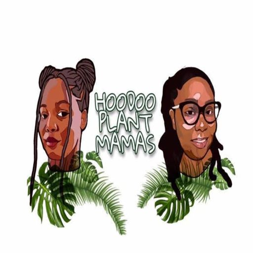 Cover art for podcast Hoodoo Plant Mamas
