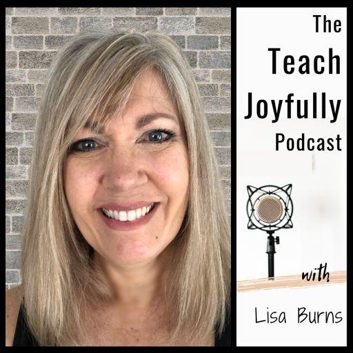 Cover art for podcast The Teach Joyfully Podcast