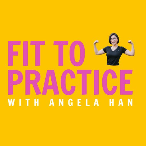 Cover art for podcast Fit to Practice with Angela Han