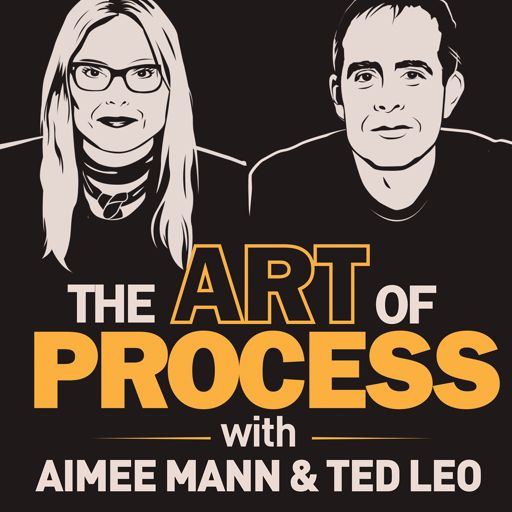 Cover art for podcast The Art of Process with Aimee Mann and Ted Leo