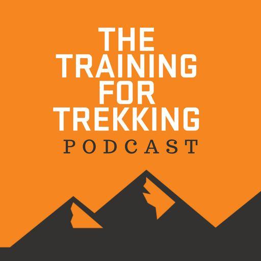 Cover art for podcast The Training For Trekking Podcast