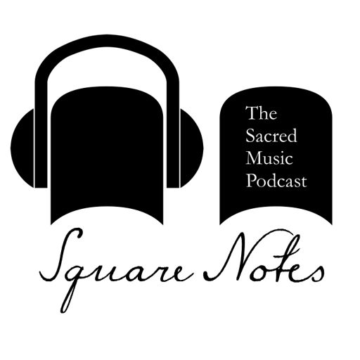 Cover art for podcast Square Notes: The Sacred Music Podcast