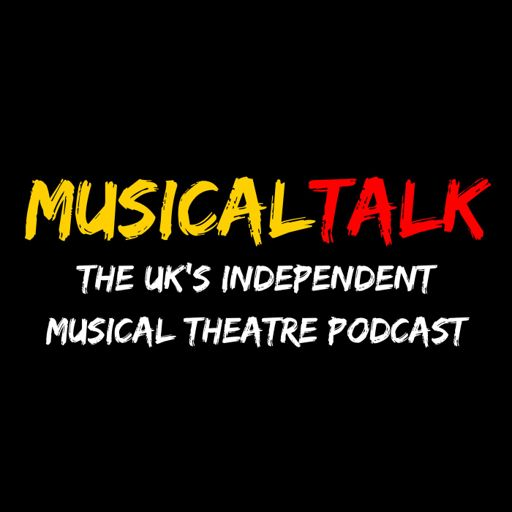 Cover art for podcast MusicalTalk - The UK's Independent Musical Theatre Podcast