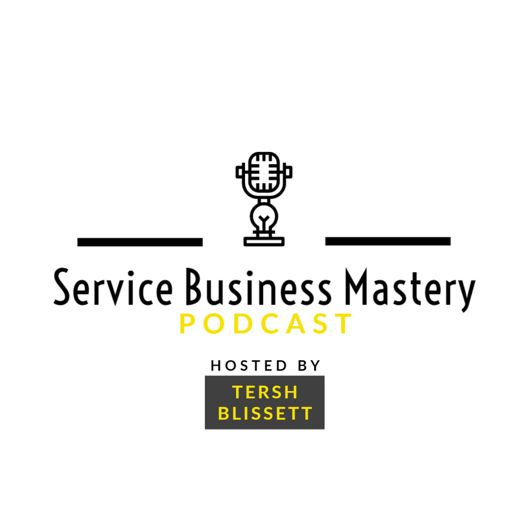 Cover art for podcast Service Business Mastery - Business Tips and Strategies for the Service Industry
