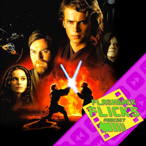 Star Wars Episode 3 Revenge Of The Sith 2002 Movie Review Flashback Flicks Podcast Flashback Flicks Retro Movie Podcast