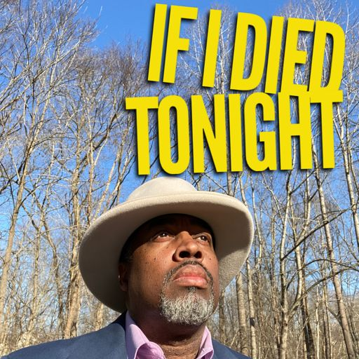 Cover art for podcast IF I DIED TONIGHT