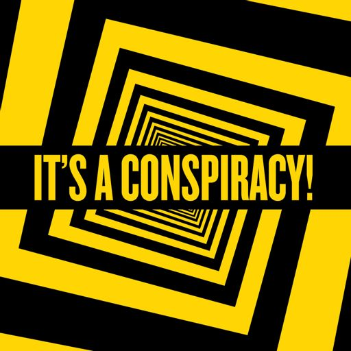 Cover art for podcast It's a Conspiracy!