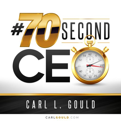 Cover art for podcast Carl Gould #70secondCEO