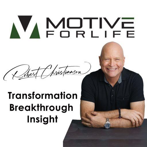 Cover art for podcast Motive For Life Podcast with Robert Christiansen