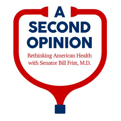 Cover art for podcast A Second Opinion with Senator Bill Frist, M.D.