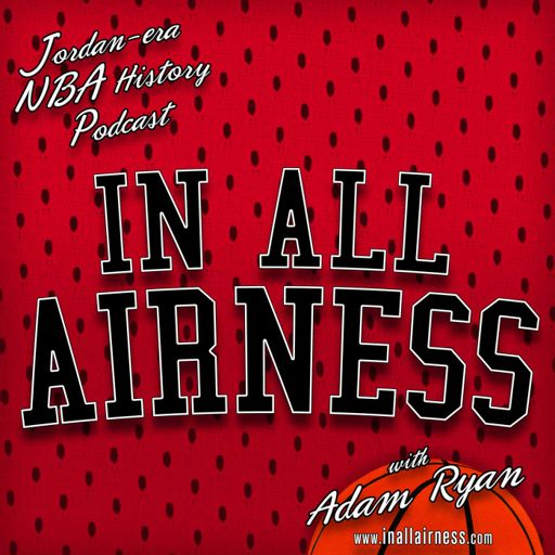 Cover art for podcast NBA History - Michael Jordan-era & more [In all Airness]