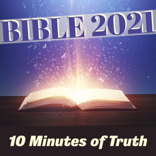Cover art for podcast Bible 2021: 10 Minutes of Truth