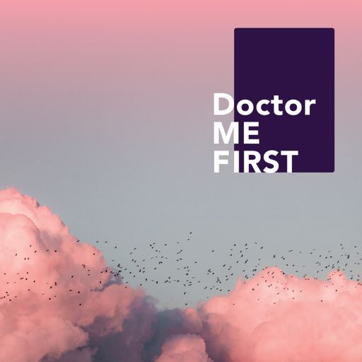 Cover art for podcast Doctor Me First