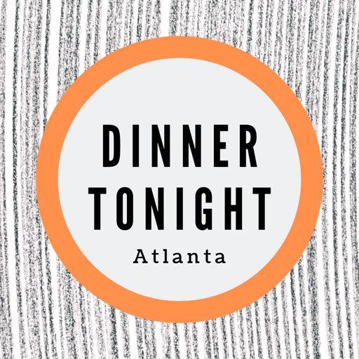 Cover art for podcast Dinner Tonight Atlanta