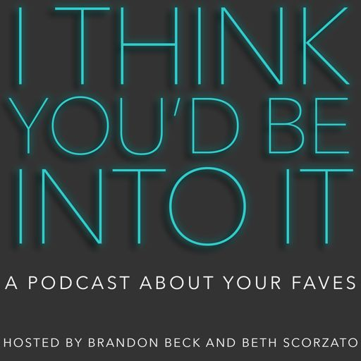 Cover art for podcast I Think You'd Be Into It