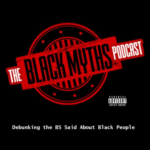 Cover art for podcast The Black Myths Podcast