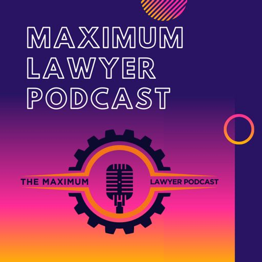 Cover art for podcast The Maximum Lawyer Podcast