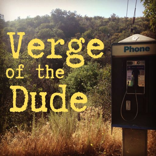 Cover art for podcast Verge of the Dude