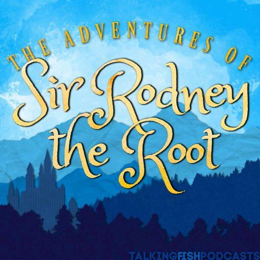 Cover art for podcast The Adventures of Sir Rodney the Root