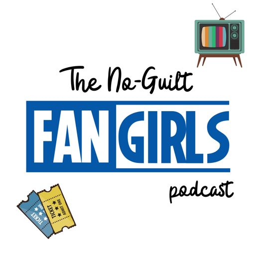 Cover art for podcast The No-Guilt Fangirls Podcast