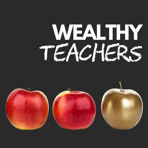Cover art for podcast Wealthy Teachers