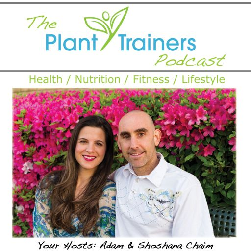 Cover art for podcast Plant Trainers Podcast - Plant Based Nutrition & Fitness