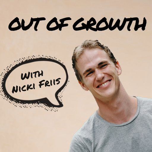 Cover art for podcast Out Of Growth Podcast - Nicki Friis interviews growth professionals and lets them break down their growth strategy for you.