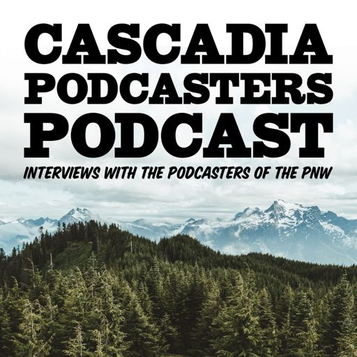 Cover art for podcast Cascadia Podcasters Podcast