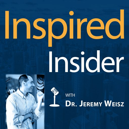 Cover art for podcast INspired INsider with Dr. Jeremy Weisz