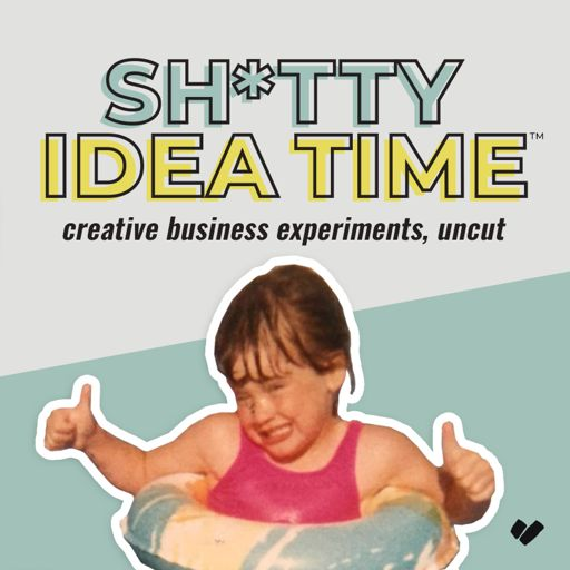 Cover art for podcast Shitty Idea Time: a celebration of bold business experiments