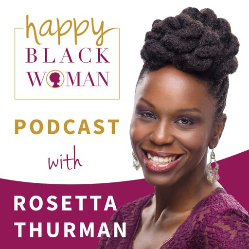 Cover art for podcast Happy Black Woman Podcast with Rosetta Thurman