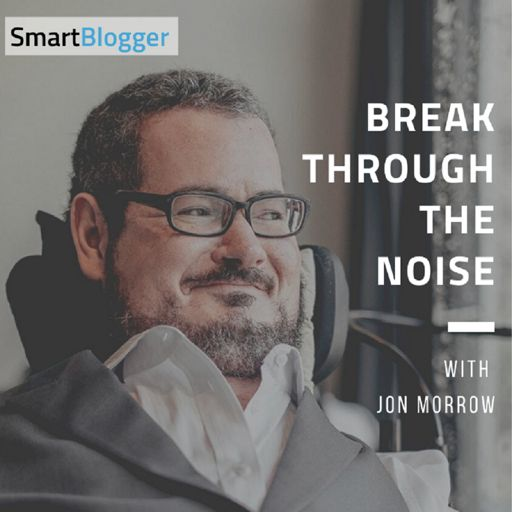 Cover art for podcast Break Through The Noise with Jon Morrow