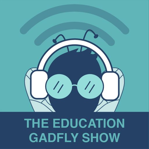 Cover art for podcast The Education Gadfly Show