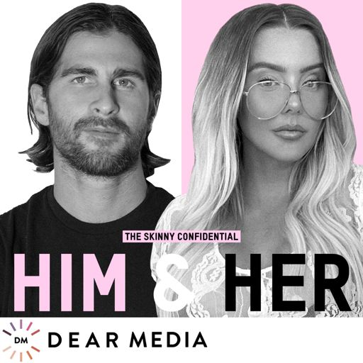 Cover art for podcast The Skinny Confidential Him & Her Podcast