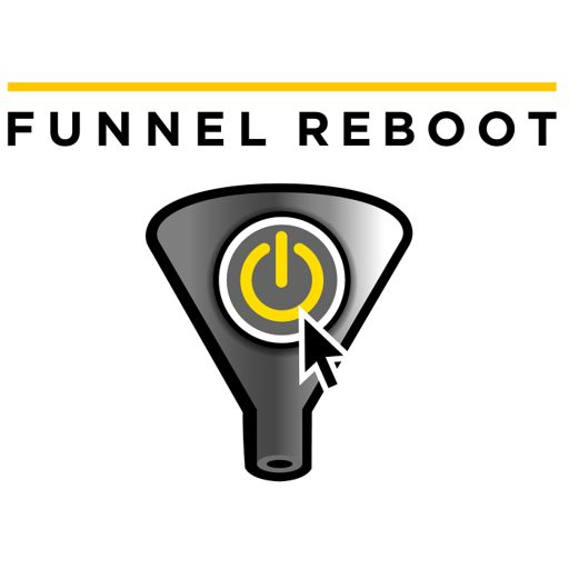 Cover art for podcast Funnel Reboot podcast