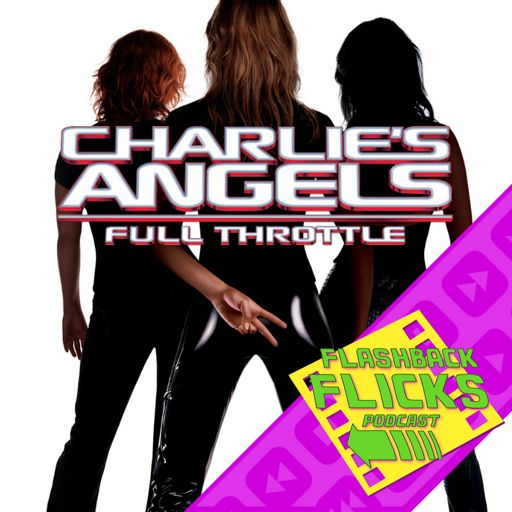 Charlie S Angels Full Throttle 2003 Movie Review Flashback Flicks Podcast Flashback Flicks Retro Movie Podcast