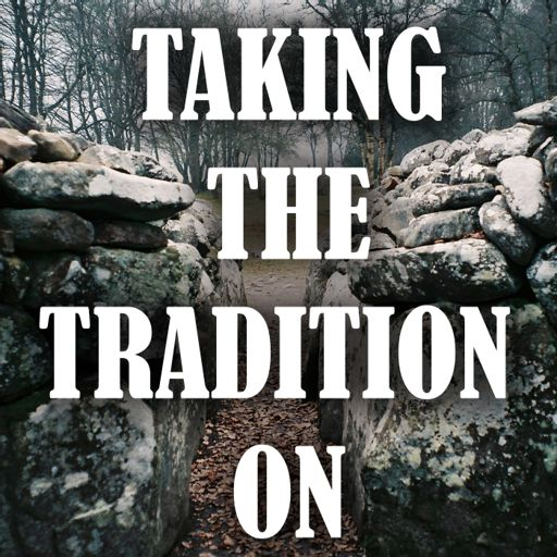 Cover art for podcast Taking The Tradition On: