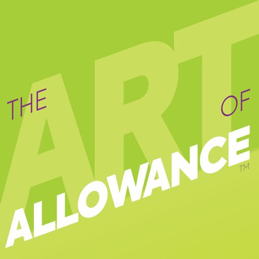 Cover art for podcast The Art of Allowance Podcast | Parenting | Families | Money Smarts | Financial Literacy