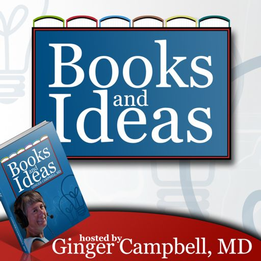 Cover art for podcast Books and Ideas with Dr. Ginger Campbell