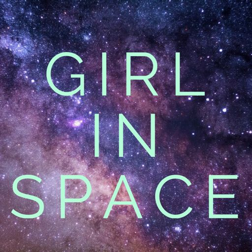 Cover art for podcast Girl In Space