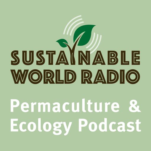 Cover art for podcast Sustainable World Radio- Ecology and Permaculture Podcast
