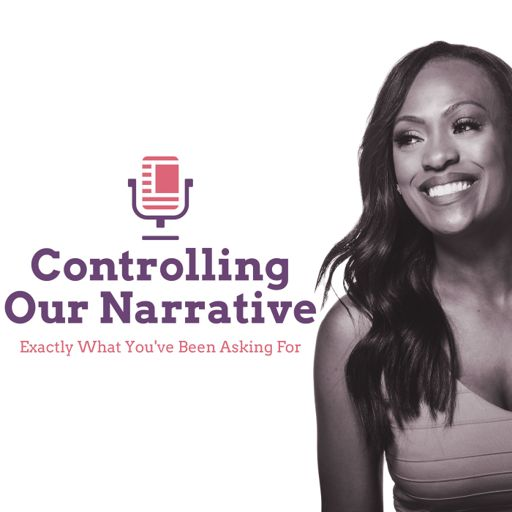 Cover art for podcast Controlling Our Narrative