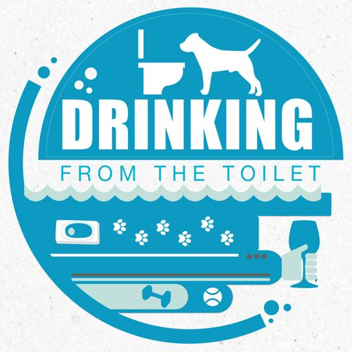 Cover art for podcast Drinking From the Toilet: Real dogs, Real training