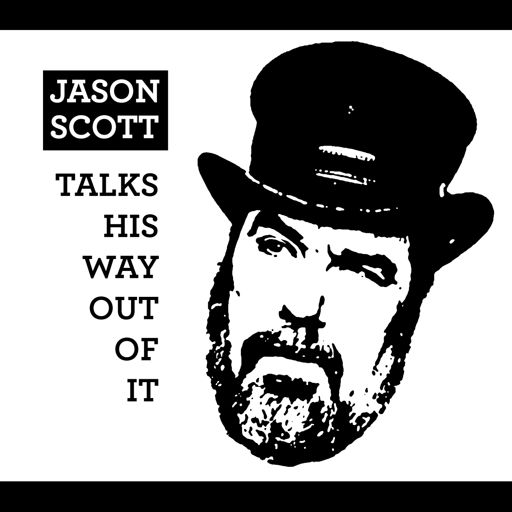 Cover art for podcast Jason Scott Talks His Way Out of It