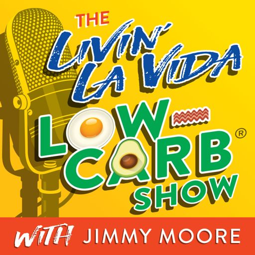 Cover art for podcast The Livin' La Vida Low-Carb Show With Jimmy Moore