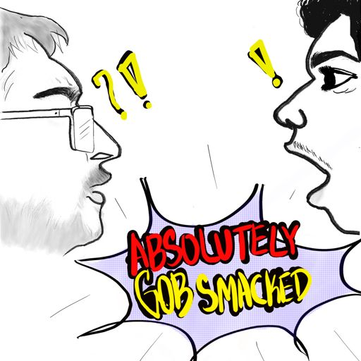Cover art for podcast Absolutely Gobsmacked