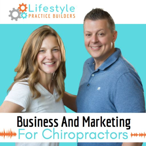 Cover art for podcast Lifestyle Practice Builders - Chiropractic Business & Marketing