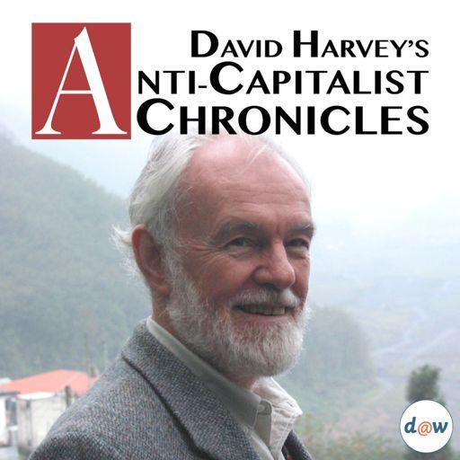 Cover art for podcast David Harvey's Anti-Capitalist Chronicles