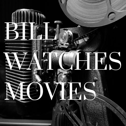 Cover art for podcast Bill Watches Movies