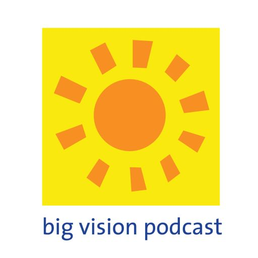 Cover art for podcast Big Vision Podcast